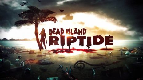 Dead Island – Riptide